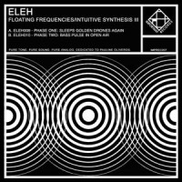 Purchase Eleh - Floating Frequencies / Intuitive Synthesis III