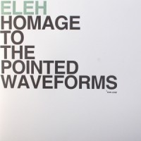 Purchase Eleh - Homage To The Pointed Waveforms (Vinyl)