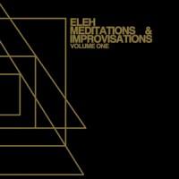 Purchase Eleh - Meditations & Improvisations Volume One (Vinyl)