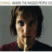 Purchase Shining - Where The Ragged People Go