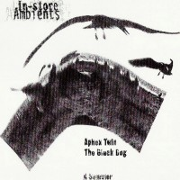 Purchase The Black Dog & Aphex Twin - In-Store Ambients