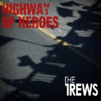 Purchase The Trews - Highway Of Heroes (CDS)
