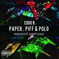 Purchase Eddie B. & Harry Fraud - Paper, Piff & Polo