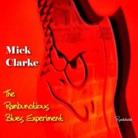 Purchase Mick Clarke - The Rambunctious Blues Experiment