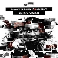 Purchase Robert Glasper Experiment - Black Radio 2 (Deluxe Version)