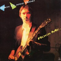 Purchase The Mick Clarke Band - Rock Me