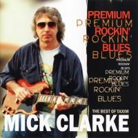 Purchase The Mick Clarke Band - Premium Rockin' Blues