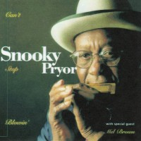 Purchase Snooky Pryor - Can't Stop Blowin'