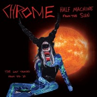 Purchase Chrome - Half Machine From The Sun
