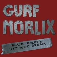 Purchase Gurf Morlix - Blaze Foley's 113Th Wet Dream