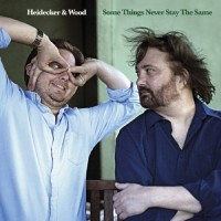 Purchase Heidecker & Wood - Some Things Never Stay The Sam