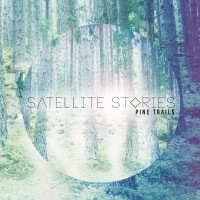 Purchase Satellite Stories - Pine Trails (Deluxe Version)