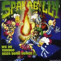 Purchase Spamabilly - We Do Voodoo Beer Bong Songs!!