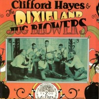 Purchase Clifford Hayes & The Dixieland Jug Blowers - Clifford Hayes & The Dixieland Jug Blowers