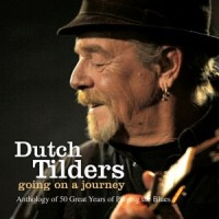 Purchase Dutch Tilders - Going On A Journey: Anthology