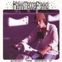 Purchase Kakkmaddafakka - Allready Your Favorite (EP)