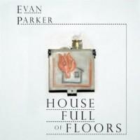 Purchase Evan Parker - House Full Of Floors