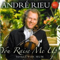 Purchase Andre Rieu - You Raise Me Up & Songs For Mum