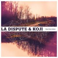 Purchase La Dispute & Koji - Never Come Undone