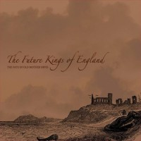 Purchase The Future Kings Of England - The Fate Of Old Mother Orvis