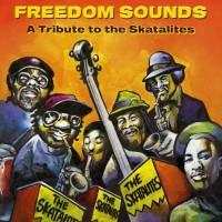 Purchase VA - Freedom Sounds: A Tribute To The Skatalites