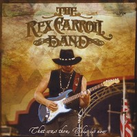 Purchase The Rex Carroll Band - That Was Then, This Is Now