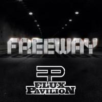 Purchase Flux Pavilion - Freeway (EP)