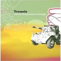 Purchase Tremolo - Love Is The Greatest Revenge