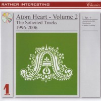 Purchase Atom Heart - Volume 2 - The Solicited Tracks 1996-2006