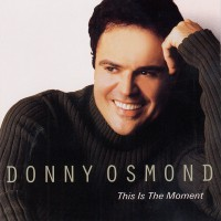 Purchase Donny Osmond - This Is The Moment