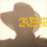 Purchase Joe McPhee - As Serious As Your Life