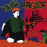 Purchase Youth Brigade - To Sell The Truth