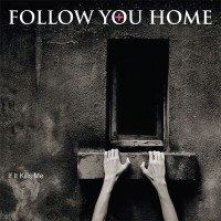 Purchase Follow You Home - If It Kills Me