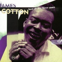 Purchase James Cotton - The Best Of The Verve Years (Remastered 1995)