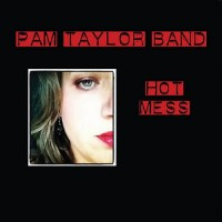 Purchase Pam Taylor Band - Hot Mess
