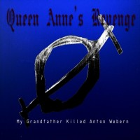 Purchase Queen Anne's Revenge - My Grandfather Killed Anton Webern