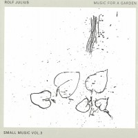 Purchase Rolf Julius - Small Music Vol. 3: Music For A Garden