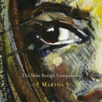 Purchase The Mike Benign Compulsion - Martha