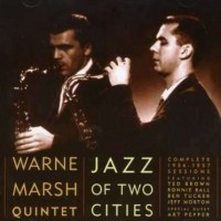 Purchase Warne Marsh Quintet - Jazz Of Two Cities (Remastered 2004) CD1