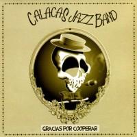 Purchase Calacas Jazz Band - Gracias Por Cooperar