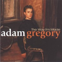 Purchase Adam Gregory - The Way I'm Made