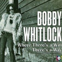 Purchase Bobby Whitlock - Where There's A Will, There's A Way