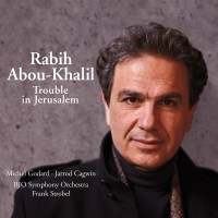 Purchase Rabih Abou-Khalil - Trouble In Jerusalem