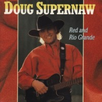 Purchase Doug Supernaw - Red And Rio Grande