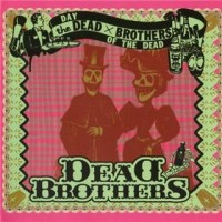Purchase The Dead Brothers - The Day Of The Dead