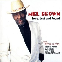 Purchase Mel Brown - Love, Lost And Found