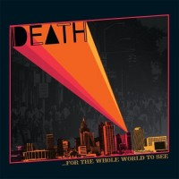 Purchase Death (Usa) - For The Whole World To See (Vinyl)