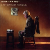 Purchase Nitin Sawhney - Last Days Of Meaning