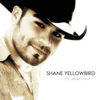 Purchase Shane Yellowbird - It's About Time