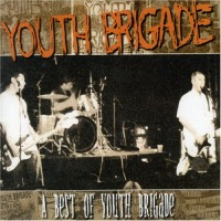 Purchase Youth Brigade - A Best Of Youth Brigade